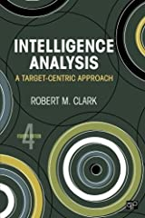 Intelligence Analysis: A Target-Centric Approach by Robert M Clark (2012-09-25) Paperback