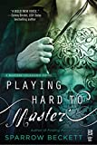 Playing Hard to Master (Masters Unleashed Book 2)