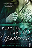 Playing Hard to Master (Masters Unleashed)