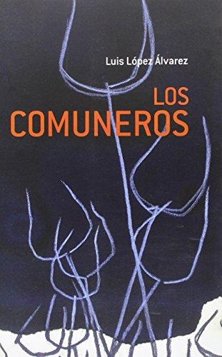 Descargar Libro Comuneros, Los Luis López Álvarez