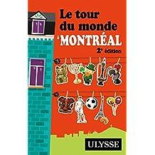 TOUR DU MONDE À MONTRÉAL (LE)