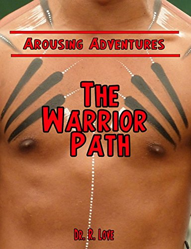 The Warrior Path: Arousing Adventures (Arousing Love)