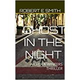 GHOST IN THE NIGHT: A CHUCK WINTERS THRILLER