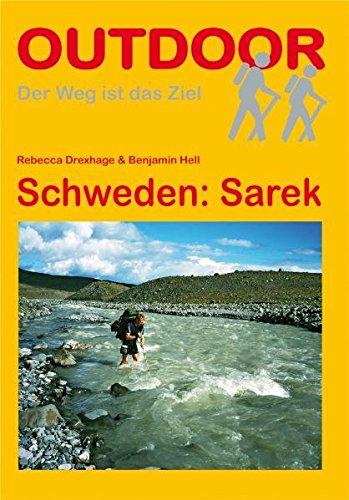 Schweden: Sarek (Der Weg ist das Ziel) Taschenbuch – 22. August 2011 Rebecca Drexhage Benjamin Hell Conrad Stein Verlag 3866863659