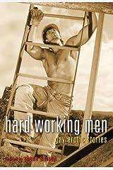 Hard Working Men: Gay Erotic Fiction Paperback
