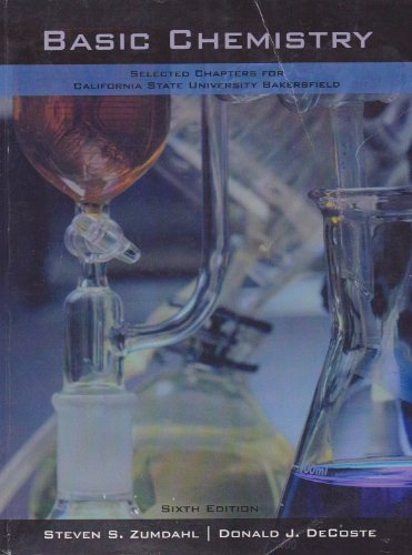 Basic Chemistry Selected Chapters for California State University Bakersfield