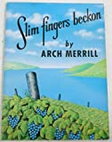 Slim Fingers Beckon, Arch Merrill, 0932334865