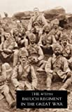 Fourth Battalion Duke of Connaught's Own Tenth Baluch Regiment in the Great War, W. S. Thatcher, 1847347932