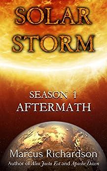 Solar Storm: Season 1: AFTERMATH by [Richardson, Marcus]