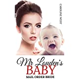 Mail Order Bride: Mr Louden's Baby (A Clean Inspirational Historical Western Contemporary Romance)