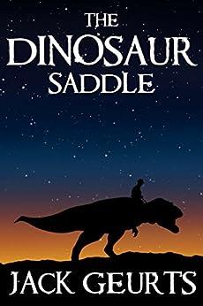 The Dinosaur Saddle by [Geurts, Jack]