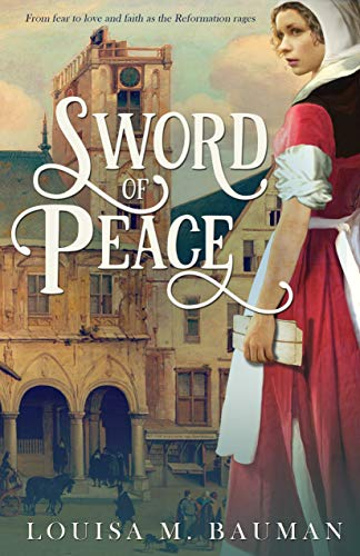 Sword of Peace: A Journey From Fear to Faith (Sword of Münster Series Book 1) by [Bauman, Louisa M]