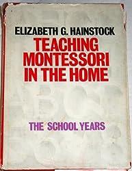 Teaching Montessori in the Home: The School Years