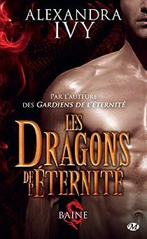 Les Dragons de l'éternité, tome 1 : Baine par Ivy