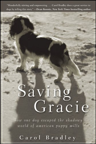 (Saving Gracie: How One Dog Escaped the Shadowy World of American Puppy Mills)