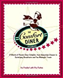 img - for The Comfort Diner Cookbook: A World of Classic Diner Delights, from Homestyle Dinners to Satisfying Breakfasts and Fun Midnight Treats book / textbook / text book
