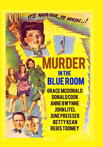 Murder in the Blue Room (1944) Anne Gwynne, Donald Cook Mystery