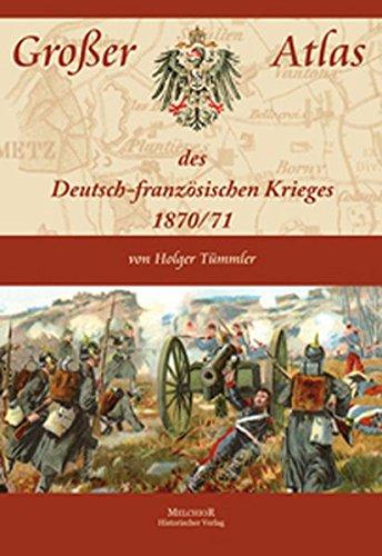 Großer Atlas des Deutsch-französischen Krieges 1870/71