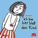 Ich bin hier bloß das Kind Hörbuch von Jutta Richter Gesprochen von: Jutta Richter