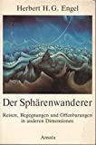 img - for Der Spha renwanderer: Reisen, Begegnungen und Offenbarungen in anderen Dimensionen (German Edition) book / textbook / text book