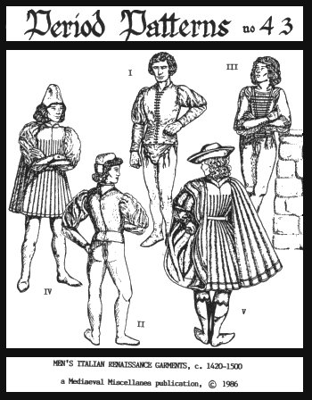 Men's Italian Renaissance Garments, C. 1420-1500 (Renaissance Clothing Sewing Patterns)