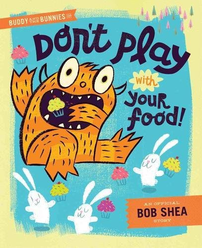 (Buddy and the Bunnies in: Don't Play with Your Food!)