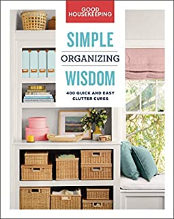 Book Cover: Good Housekeeping Simple Organizing Wisdom: 500  Quick & Easy Clutter Cures