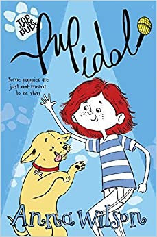 Book Pup Idol (Top of the Pups) by Anna Wilson (2015-08-01)