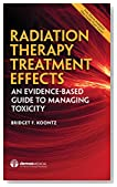 Radiation Therapy Treatment Effects: An Evidence-Based Guide to Managing Toxicity in Patients During and After Radiation Therapy