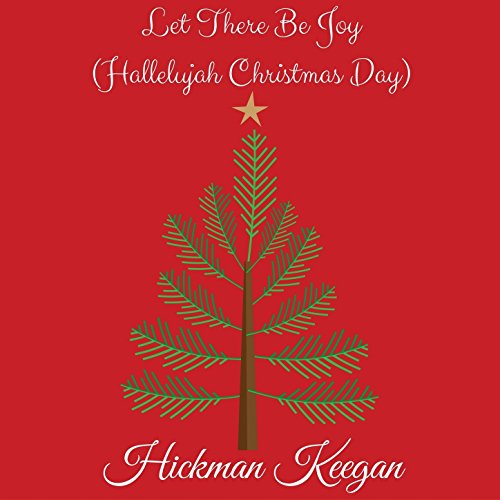 let there be joy hallelujah christmas day single - Hallelujah Christmas Version