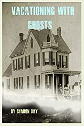 Vacationing With Ghosts