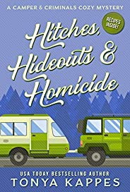 Hitches, Hideouts, & Homicide: A Camper and Criminals Cozy Mystery Series Bo