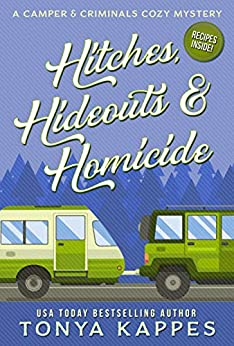 Hitches, Hideouts, & Homicides: A Camper and Criminals Cozy Mystery Series Book 7 by [Kappes, Tonya]