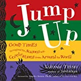 Jump Up: Good Times Throughout the Seasons with Celebrations from Around the World