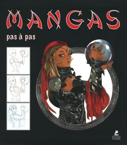 Mangas pas à pas Relié – 16 juin 2016 Studio Ikari Place des Victoires 2809914435 Activités artistiques
