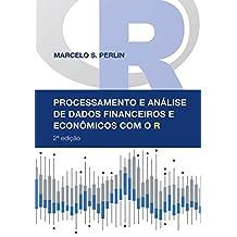 Processamento e Análise de Dados Financeiros e Econômicos com o R (Portuguese Edition)
