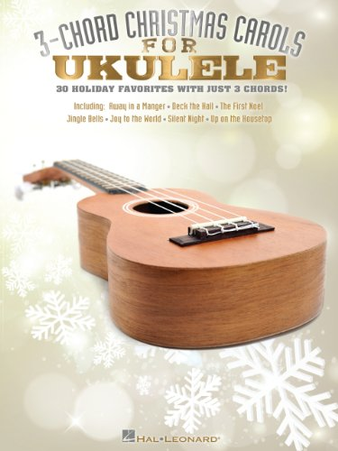 - 3-Chord Christmas Carols (Songbook): for Ukulele
