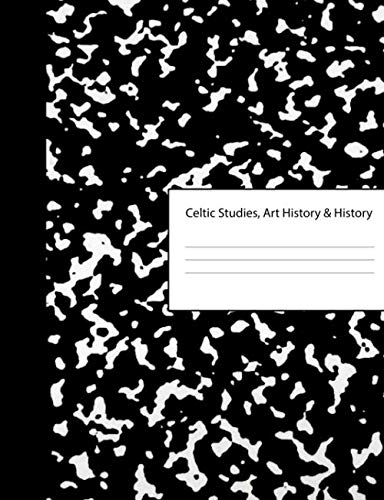 (Celtic Studies Art History History: Blank Composition Book Writing Notebook Journal & Class Subject Name for Reference | Black & White Marble Cover | ... | For Note Taking & Homework Assignments)