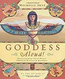 Goddess Aloud!: Transforming Your World Through Rituals & Mantras