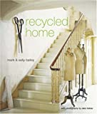 Recycled Home, Mark Bailey, 1845974514