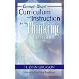 Concept-Based Curriculum and Instruction for the Thinking Classroom (Concept-Based Curriculum and Instruction Series)