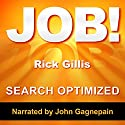 Job! Audiobook by Rick Gillis Narrated by John Gagnepain