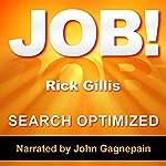 Job! | Rick Gillis