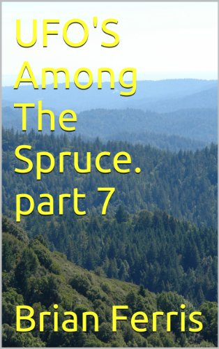 UFOS Among The Spruce. part 7