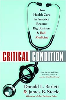 image for Critical Condition: How Health Care in America Became Big Business--and Bad Medicine