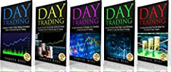 DAY TRADING: The Bible 5 Books in 1: The beginners Guide + The Crash Course + The Best Techniques + Tips and Tricks + The Advanced Guide To Get Quickly Started and Make Immediate Cash With Day Trading            ...