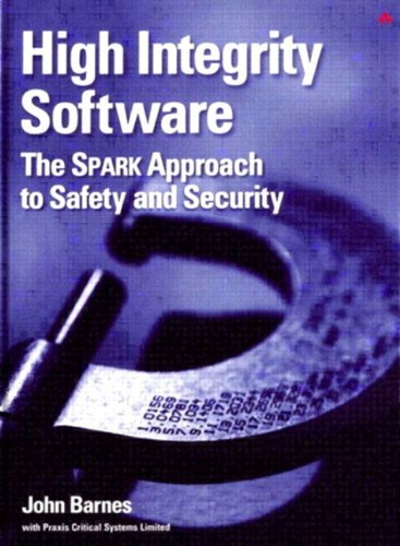 High Integrity Software: The SPARK Approach to Safety and Security by Brand: Addison-Wesley