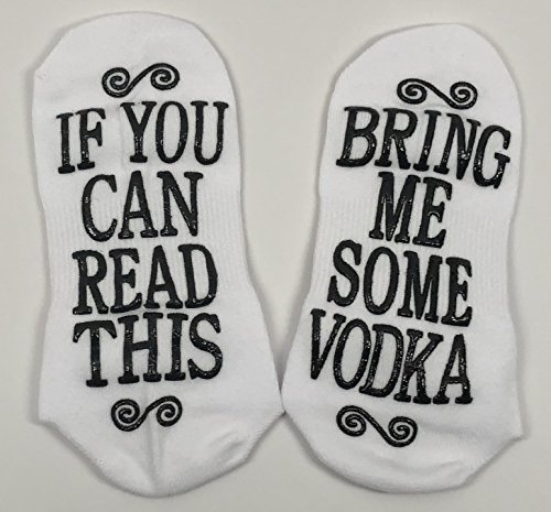If You Can Read This Bring Me Some Vodka Gift Socks - Perfect Hostess or Housewarming Gift Idea, Birthday Present, or Mother's Day Gift for a Vodka - Glasses Me Around