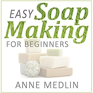 Easy Soap Making for Beginners Audiobook