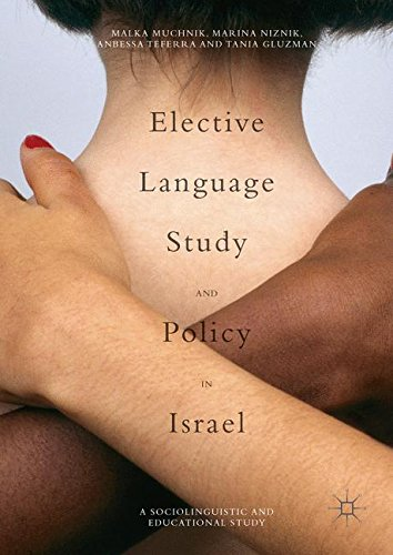 Elective Language Study and Policy in Israel by Palgrave Macmillan